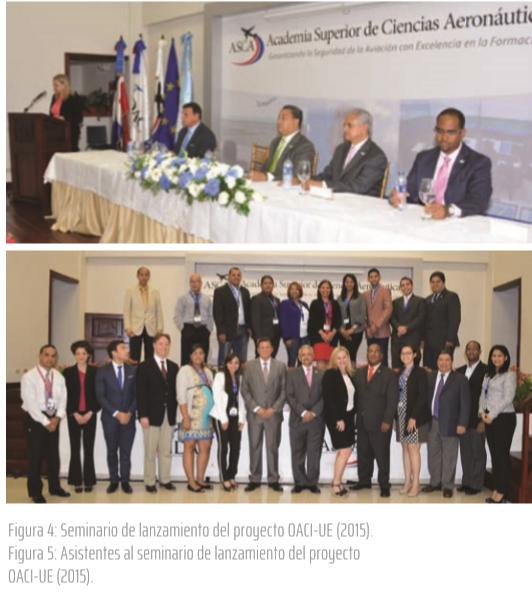 Figura 4: Seminario de lanzamiento del proyecto OACI-UE (2015). Figura 5: Asistentes al seminario de lanzamiento del proyecto OACI-UE (2015).